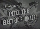 SUPERMAN - 1948 - CHAP 7 - INTO THE ELECTRIC FURNACE!