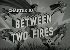 SUPERMAN - 1948 - CHAP 10 - BETWEEN TWO FIRES