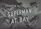 SUPERMAN - 1948 - CHAP 14 - SUPERMAN AT BAY