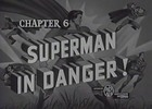 Thumbnail SUPERMAN - 1948 - CHAP 6 - SUPERMAN IN DANGER!