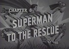 SUPERMAN - 1948 - CHAP 8 - SUPERMAN TO THE RESCUE
