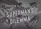 SUPERMAN - 1948 - CHAP 11 - SUPERMANS DILEMMA