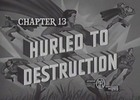 SUPERMAN - 1948 - CHAP 13 - HURLED TO DESTRUCTION