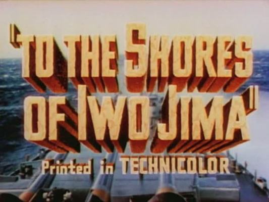 Product picture TO THE SHORES OF IWO JIMA - MOVIE - 1945 - DOCUMENTARY - WAR